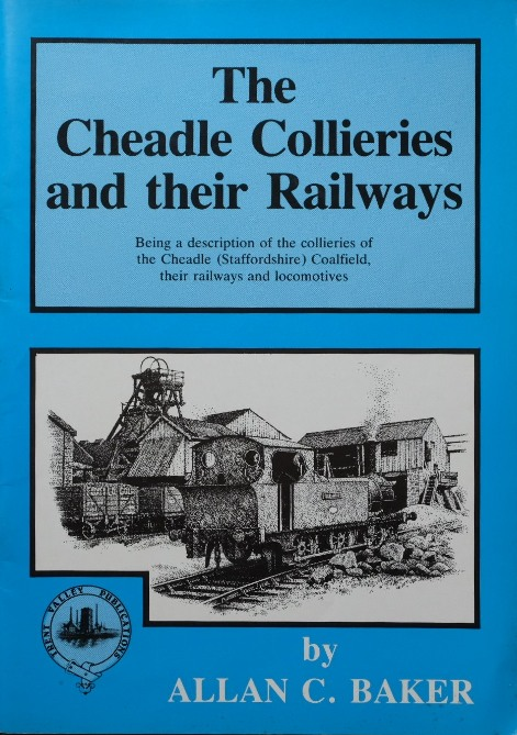 Image for THE CHEADLE COLLIERIES AND THEIR RAILWAYS