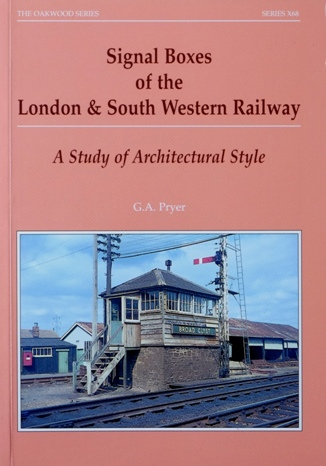 Image for SIGNAL BOXES OF THE LONDON & SOUTH WESTERN RAILWAY  A STUDY OF ARCHITECTURAL STYLE