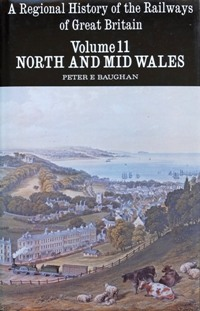 Image for REGIONAL HISTORY OF RAILWAYS VOLUME 11 : NORTH AND MID WALES