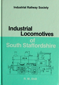 Image for INDUSTRIAL LOCOMOTIVES OF SOUTH STAFFORDSHIRE