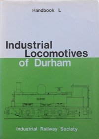 Image for INDUSTRIAL LOCOMOTIVES OF DURHAM