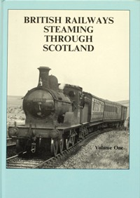 Image for BRITISH RAILWAYS STEAMING THROUGH SCOTLAND  Volume 1