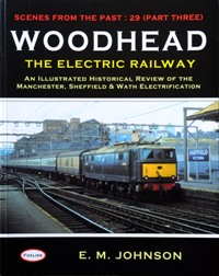 Image for WOODHEAD - Part Three : THE ELECTRIC RAILWAY