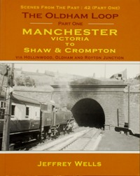 Image for THE OLDHAM LOOP Part One - MANCHESTER VICTORIA TO SHAW & CROMPTON