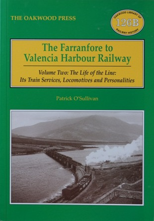 Image for THE FARRANFORE TO VALENCIA HARBOUR RAILWAY - Volume Two
