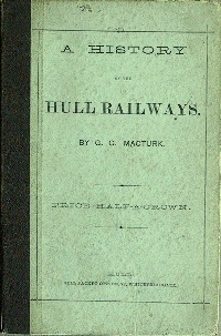 Image for A HISTORY OF THE HULL RAILWAYS