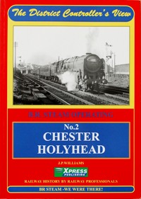 Image for THE DISTRICT CONTROLLER'S VIEW - No.2 CHESTER TO HOLYHEAD