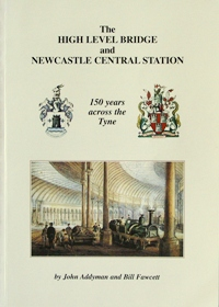 Image for THE HIGH LEVEL BRIDGE AND NEWCASTLE CENTRAL STATION
