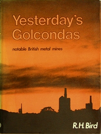 Image for YESTERDAY'S GOLCONDAS : NOTABLE BRITISH METAL MINES