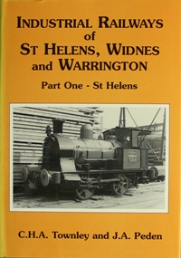 Image for THE INDUSTRIAL RAILWAYS OF ST.HELENS, WIDNES and WARRINGTON Part 1 - ST.HELENS