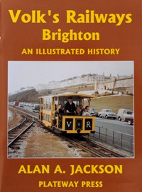Image for VOLK'S RAILWAY BRIGHTON - AN ILLUSTRATED HISTORY