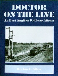 Image for DOCTOR ON THE LINE - AN EAST ANGLIAN RAILWAY ALBUM