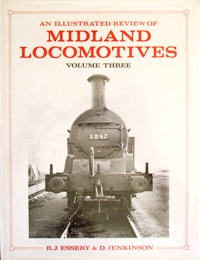 Image for AN ILLUSTRATED REVIEW OF MIDLAND LOCOMOTIVES Volume Three