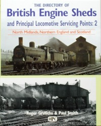 Image for THE DIRECTORY OF BRITISH ENGINE SHEDS AND PRINCIPAL LOCOMOTIVE SERVICING POINTS : 2  NORTH MIDLANDS, NORTHERN ENGLAND and SCOTLAND