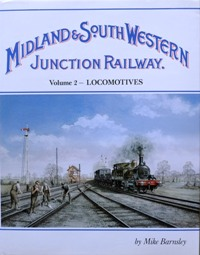 Image for MIDLAND & SOUTH WESTERN JUNCTION RAILWAY Volume 2 - LOCOMOTIVES