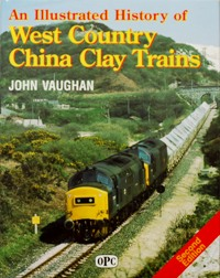Image for AN ILLUSTRATED HISTORY OF WEST COUNTRY CHINA CLAY TRAINS