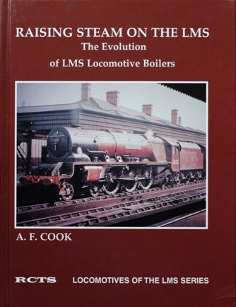 Image for RAISING STEAM ON THE LMS : THE EVOLUTION OF LMS LOCOMOTIVE BOILERS
