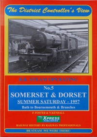 Image for THE DISTRICT CONTROLLER'S VIEW - No.5 SOMERSET & DORSET SUMMER SATURDAY 1957