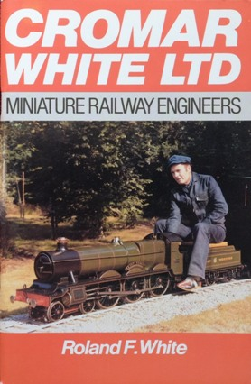 Image for CROMAR WHITE LTD - MINIATURE RAILWAY ENGINEERS