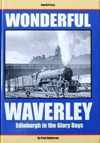 Image for WONDERFUL WAVERLEY - EDINBURGH IN THE GLORY DAYS