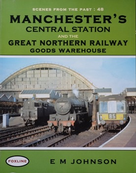 Image for MANCHESTER'S CENTRAL STATION AND THE GREAT NORTHERN RAILWAY GOODS WAREHOUSE
