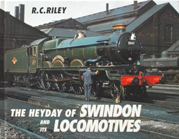 Image for THE HEYDAY OF SWINDON AND ITS LOCOMOTIVES