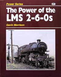 Image for THE POWER OF THE LMS 2-6-0s