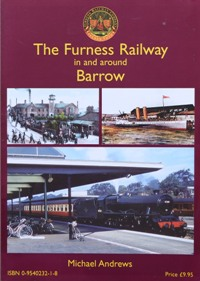 Image for THE FURNESS RAILWAY IN AND AROUND BARROW
