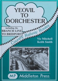 Image for COUNTRY RAILWAY ROUTES - YEOVIL TO DORCHESTER