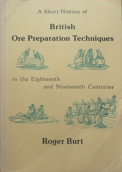 Image for BRITISH ORE PREPARATION TECHNIQUES in the Eigteenth and Nineteenth Centuries