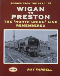 Image for WIGAN TO PRESTON - THE NORTH UNION LINE REMEMBERED