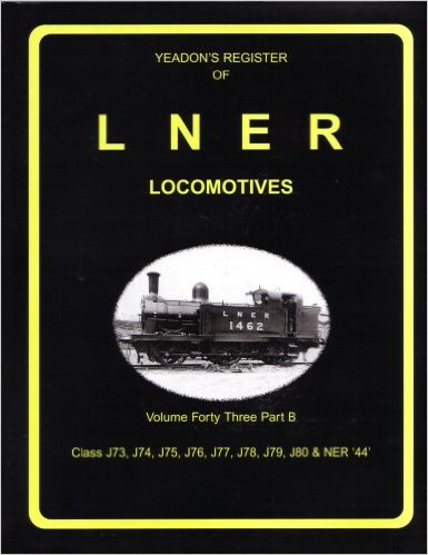 Image for YEADON'S REGISTER OF L.N.E.R. LOCOMOTIVES, Volume Forty-Three Part B CLASS D31, D32, D33, D34, D35 & D36