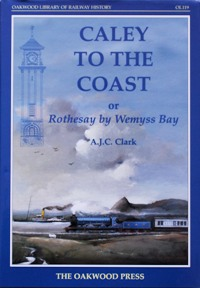 Image for CALEY TO THE COAST or Rothesay By Wemyss Bay