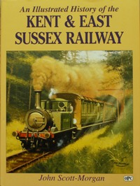 Image for AN ILLUSTRATED HISTORY OF THE THE KENT & EAST SUSSEX RAILWAY