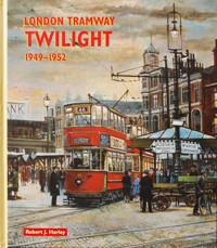 Image for LONDON TRAMWAY TWILIGHT 1949-1952