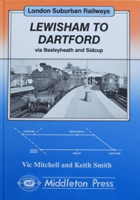 Image for LONDON SUBURBAN RAILWAYS - LEWISHAM TO DARTFORD