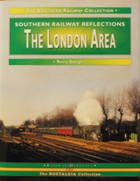Image for SOUTHERN RAILWAY REFLECTIONS - THE LONDON AREA
