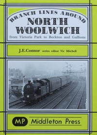 Image for BRANCH LINES AROUND NORTH WOOLWICH from Victoria Park to Beckton and Gallions