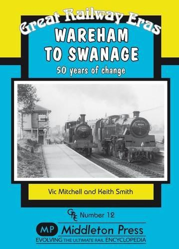 Image for GREAT RAILWAY ERAS - WAREHAM TO SWANAGE 50 Years of Change