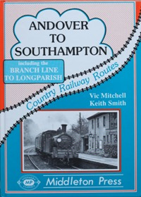 Image for COUNTRY RAILWAY ROUTES - ANDOVER TO SOUTHAMPTON