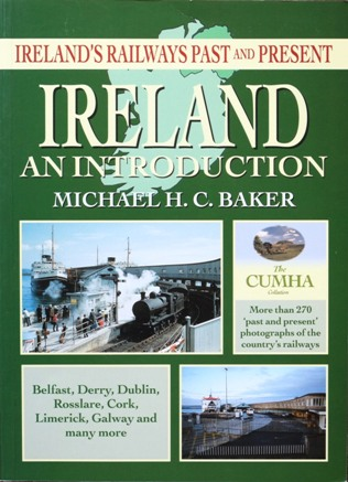 Image for IRELAND'S RAILWAYS PAST AND PRESENT  - IRELAND AN INTRODUCTION