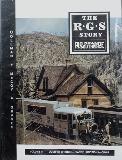 Image for The R.G.S. Story : Rio Grande Southern Volume III - Over the Bridges... Vance Junction to Ophir