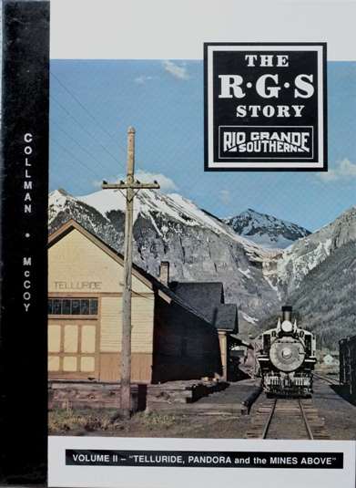 Image for The R.G.S. Story : Rio Grande Southern Volume II - Telluride, Pandora and the Mines Above