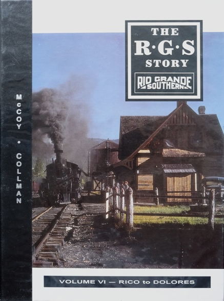 Image for The R.G.S. Story : Rio Grande Southern Volume VI - Rico to Dolores