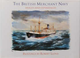 Image for THE BRITISH MERCHANT NAVY : IMAGES AND EXPERIENCES