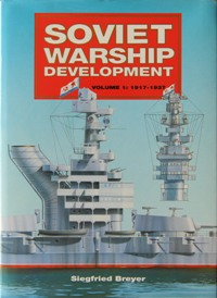 Image for SOVIET WARSHIP DEVELOPMENT Volume 1: 1917 - 1937
