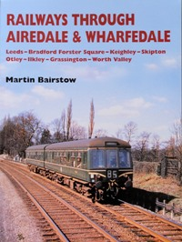 Image for RAILWAYS THROUGH AIREDALE & WHARFDALE