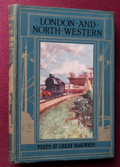 Image for PEEPS AT GREAT RAILWAYS : THE LONDON & NORTH-WESTERN RAILWAY