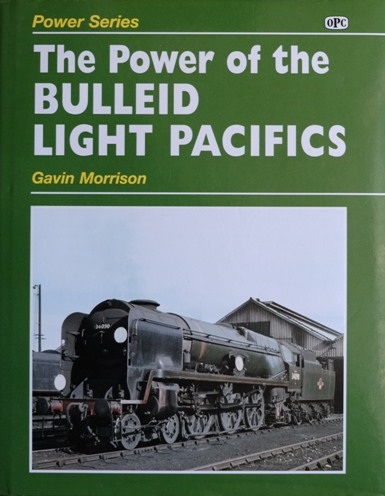 Image for THE POWER OF THE BULLEID LIGHT PACIFICS