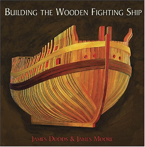 Image for BUILDING THE WOODEN FIGHTING SHIP